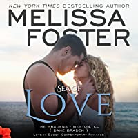 Sea of Love Audiobook (The Bradens at Weston, CO #4; The Bradens #4; Love in Bloom #7)