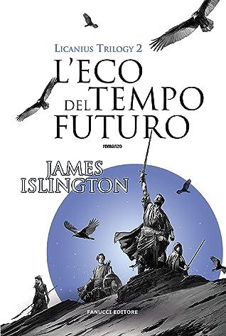 L'eco del tempo futuro (Licanius Trilogy #2)