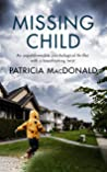 MISSING CHILD an unputdownable psychological thriller with a breathtaking twist (Totally Gripping Psychological Thrillers)