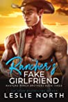The Rancher's Fake Girlfriend (Radford Ranch Brothers #3)