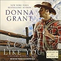 A Cowboy Like You Lib/E