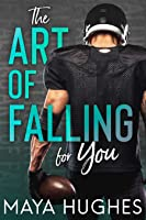 The Art of Falling For You (Falling, #1)