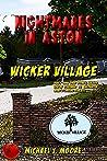 Nightmares in Aston - Wicker Village