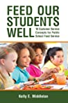 Feed Our Students Well: 18 Customer Service Concepts for Public School Food Service