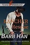 Rancher To The Rescue (Texas Firebrand, #1)