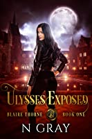 Ulysses Exposed (Blaire Thorne #1)