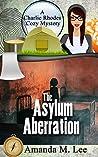 The Asylum Aberration (Charlie Rhodes Cozy Mystery #9)