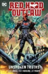 Red Hood: Outlaw, Vol. 4: Unspoken Truths