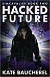 Hacked Future (SimCavalier #2)