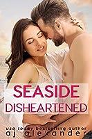 Seaside Disheartened (Dixie Point #1)