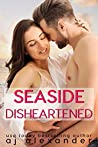 Seaside Disheartened (Dixie Point #1)