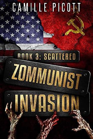 Scattered (Zommunist Invasion #3)