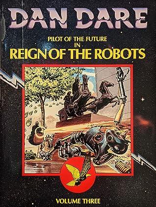 Dan Dare Pilot of the Future in The Reign of the Robots