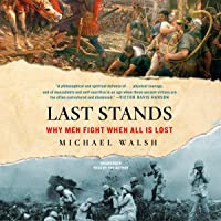 Last Stands: Why Men Fight When All Is Lost