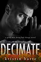 Decimate: A Good Men Doing Bad Things Novel (Vigilante Justice Book 6)