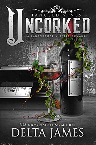 Uncorked by Delta James