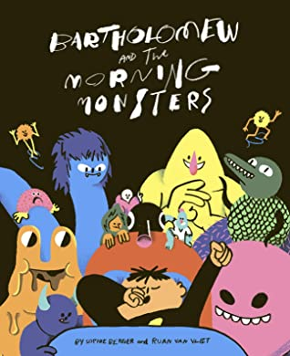 Bartholomew and the Morning Monsters by Sophie Berger