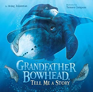 Grandfather Bowhead, Tell Me a Story by Aviaq Johnston
