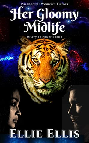 Her Gloomy Midlife: A Paranormal Women's Fiction (Misery to Power Book 1)