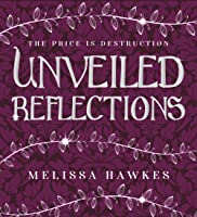Unveiled Reflections (Cloaked Shadows #2)