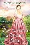 How to Catch a Devilish Duke (The Disreputable Debutantes, #4)