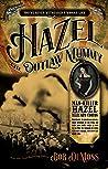 HAZEL The Outlaw Mummy: You've never witnessed a woman like Hazel Farris