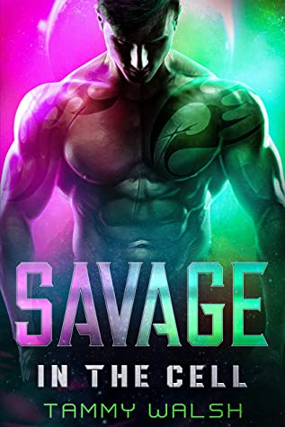Savage in the Cell by Tammy Walsh