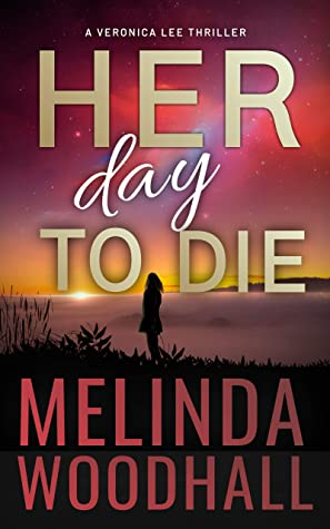 Her Day to Die (Veronica Lee Thriller #5)