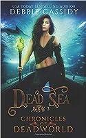 Dead Sea (Chronicles of Deadworld #3)