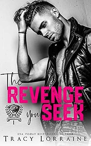 The Revenge You Seek (Maddison Kings University #1)