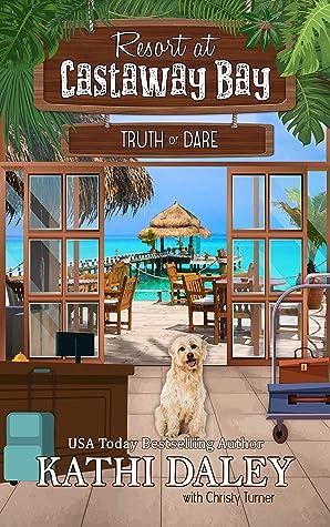 Truth or Dare (Resort at Castaway Bay #1)