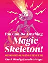 You Can Do Anything, Magic Skeleton