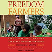 Freedom Farmers: Agricultural Resistance and the Black Freedom Movement (Justice, Power, and Politics)