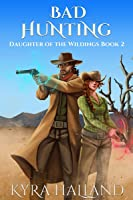 Bad Hunting (Daughter of the Wildings, #2)