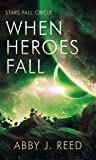 When Heroes Fall (Stars Fall Circle #3)