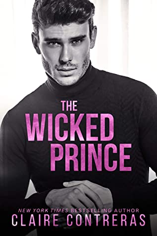 The Wicked Prince: A Fake Relationship Romance (The Naughty Royals, #2)