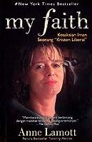 """My Faith: Kesaksian Iman Seorang """"Kristen Liberal"""""""