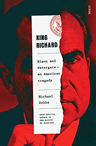 King Richard: Nixon and Watergate — An American Tragedy