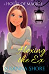 Hexing the Ex (House of Magic #1)