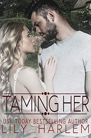 Taming Her by Lily Harlem