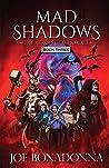 Mad Shadows III: ...