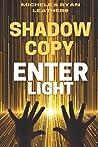 Enter Light: Shadow Copy