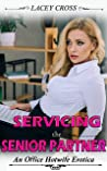 Servicing the Senior Partner: An Office Hotwife Erotica (Four Lawyers and a Hotwife Book 1)