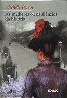 As Mulheres ou os Silêncios da História