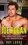 Joe Rogan: Fun Facts, Trivia and Biography Book