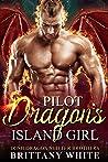 Pilot Dragon's Island Girl (Irish Dragon Shifter Brothers, #10)