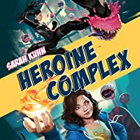 Heroine Complex (Heroine Complex, #1)