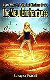 The New Enchantress (Alyssa McCarthy's Magical Missions Book 3)