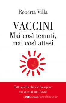 Vaccini. Mai così temuti, mai così attesi