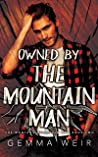 Owned By The Mountain Man (The Montana Mountain Men #2)